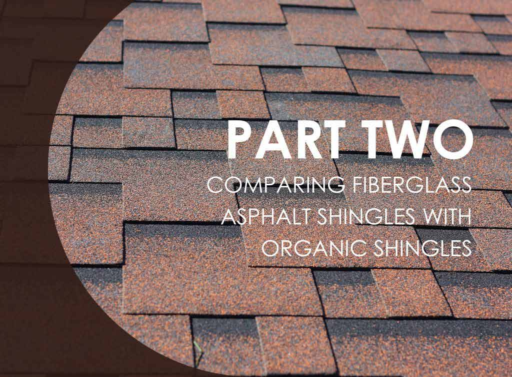 Why Shingle Roofs Are The Way To Go Part 2 Comparing