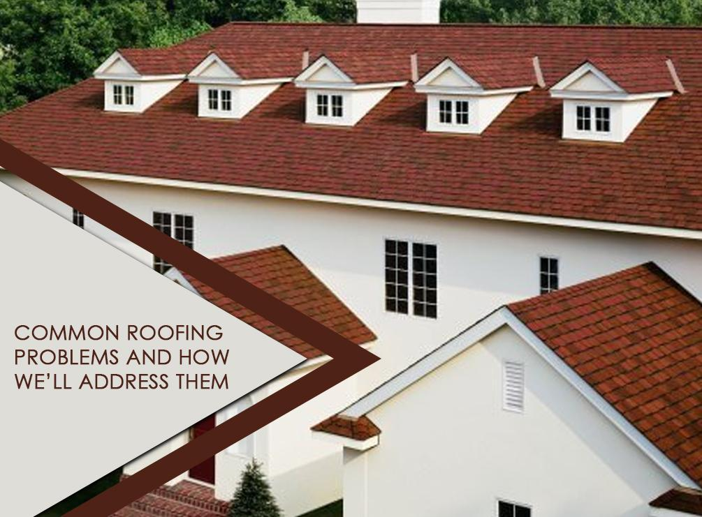 Common Roofing Problems and How to Address Them