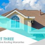 What to Look For in a Replacement Roof – PART 3: Extensive Roofing Warranties