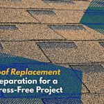 Roof Replacement Preparation for a Stress-Free Project